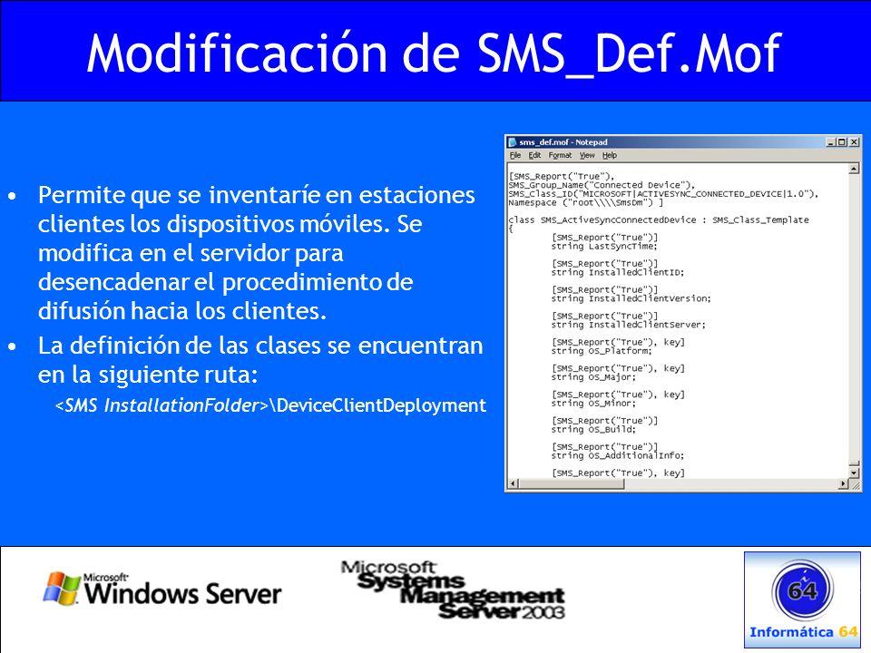 Modificación de SMS_Def.Mof Permite que se inventaríe en estaciones clientes los dispositivos móviles. Se modifica en el servidor para desencadenar el
