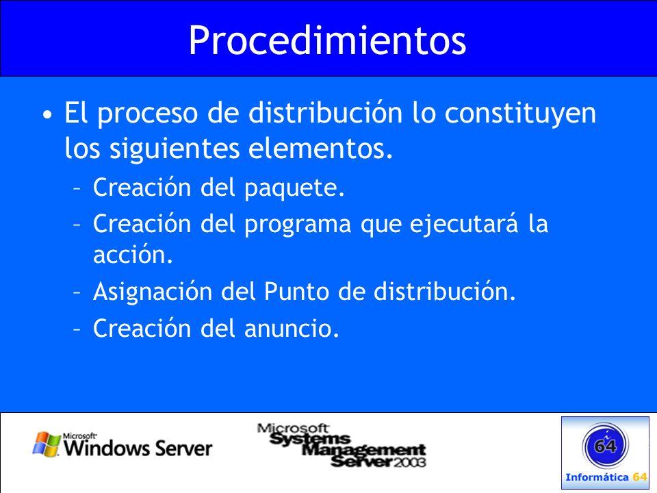 Procedimientos El proceso de distribución lo constituyen los siguientes elementos. –Creación del paquete. –Creación del programa que ejecutará la acci