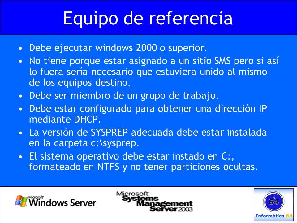Equipo de referencia Debe ejecutar windows 2000 o superior. No tiene porque estar asignado a un sitio SMS pero si así lo fuera sería necesario que est