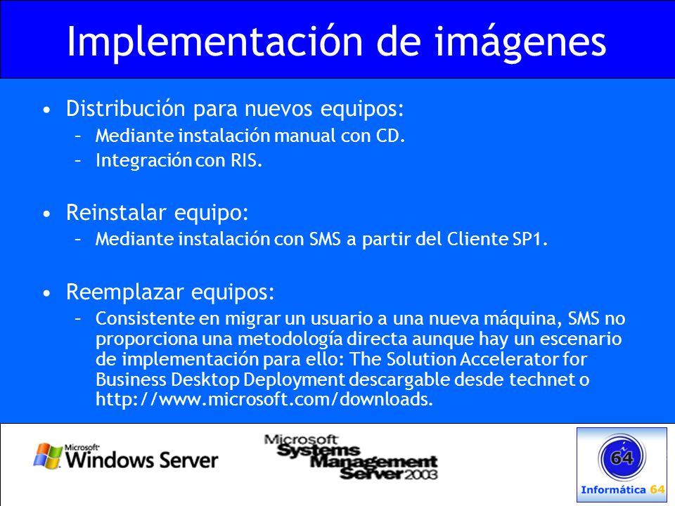 Implementación de imágenes Distribución para nuevos equipos: –Mediante instalación manual con CD. –Integración con RIS. Reinstalar equipo: –Mediante i