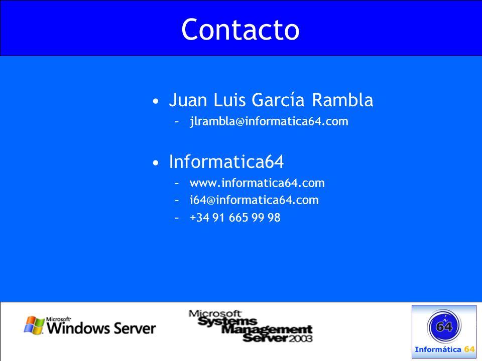 Contacto Juan Luis García Rambla –jlrambla@informatica64.com Informatica64 –www.informatica64.com –i64@informatica64.com –+34 91 665 99 98