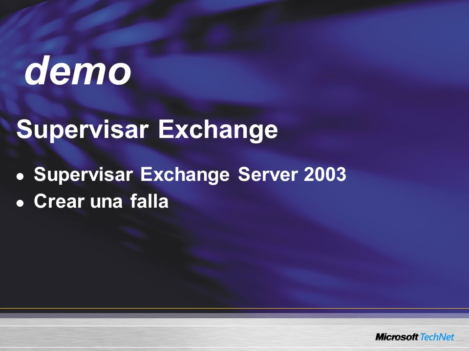 Demo Supervisar Exchange Supervisar Exchange Server 2003 Crear una falla demo
