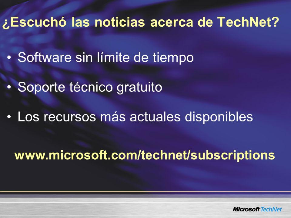 www.microsoft.com/technet/subscriptions ¿Escuchó las noticias acerca de TechNet.