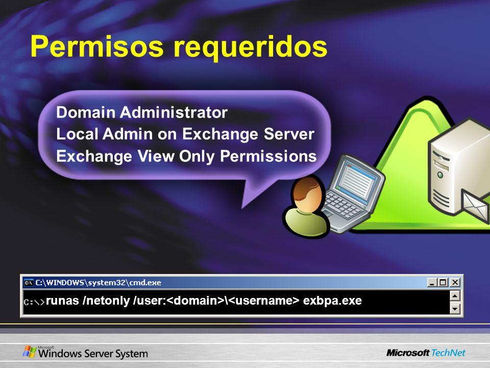 Permisos requeridos runas /netonly /user:<domain>\<username> exbpa.exe Domain Administrator Local Admin on Exchange Server Exchange View Only Permissi