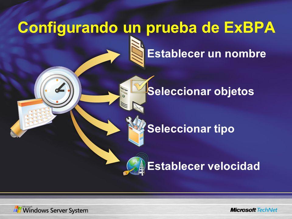 Configurando un prueba de ExBPA Establecer un nombre Seleccionar objetos Seleccionar tipo Establecer velocidad