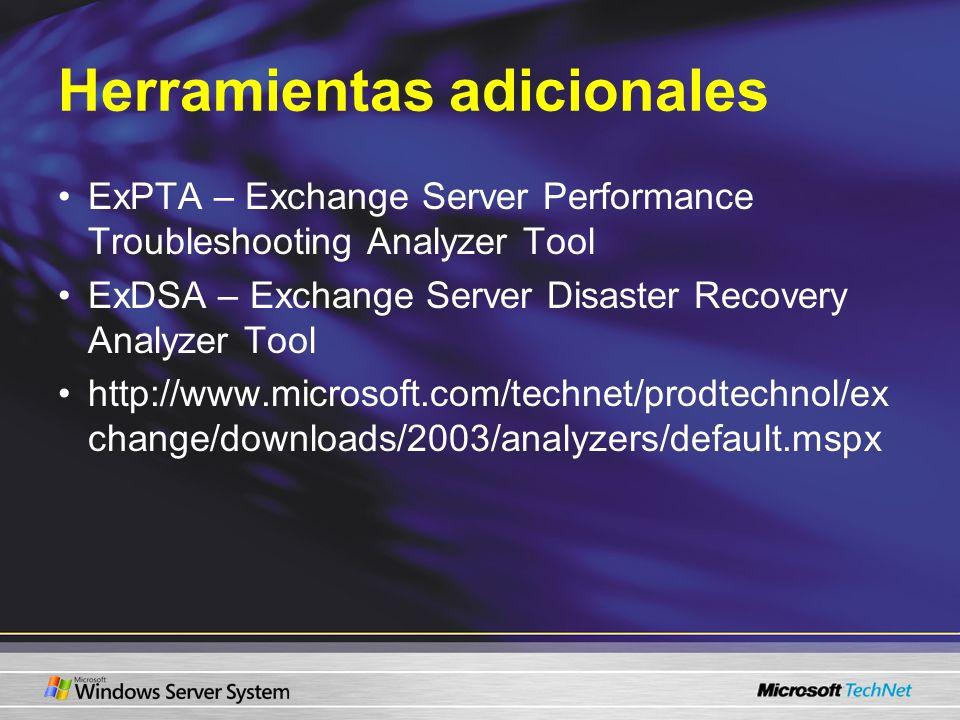 Herramientas adicionales ExPTA – Exchange Server Performance Troubleshooting Analyzer Tool ExDSA – Exchange Server Disaster Recovery Analyzer Tool htt