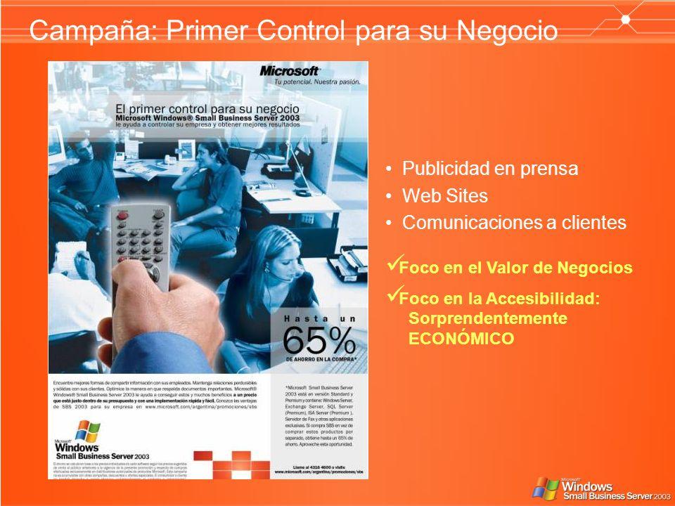 Campaña: Primer Control para su Negocio Publicidad en prensa Web Sites Comunicaciones a clientes Foco en el Valor de Negocios Foco en la Accesibilidad: Sorprendentemente ECONÓMICO