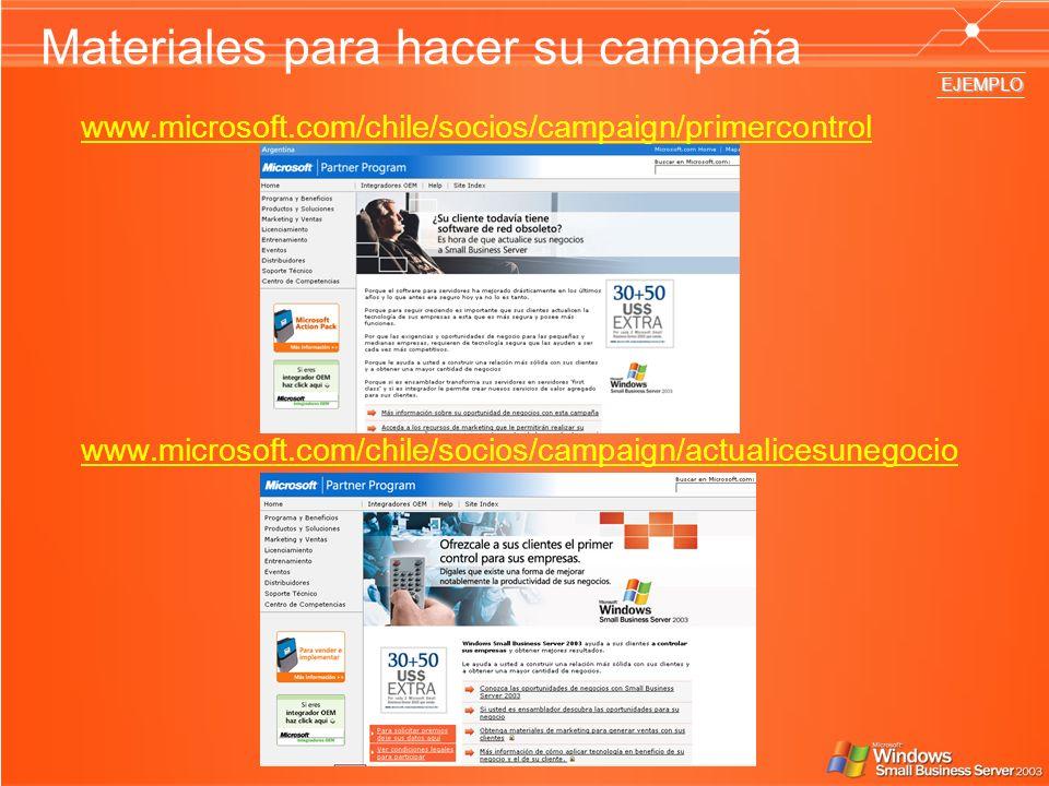 Materiales para hacer su campaña www.microsoft.com/chile/socios/campaign/primercontrol www.microsoft.com/chile/socios/campaign/actualicesunegocio EJEM
