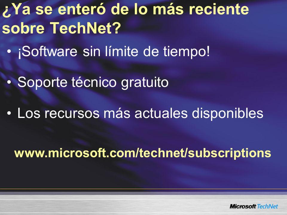 www.microsoft.com/technet/subscriptions ¿Ya se enteró de lo más reciente sobre TechNet.