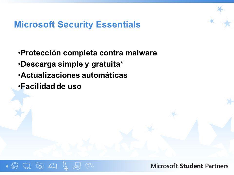 6 Microsoft Security Essentials Protección completa contra malware Descarga simple y gratuita* Actualizaciones automáticas Facilidad de uso