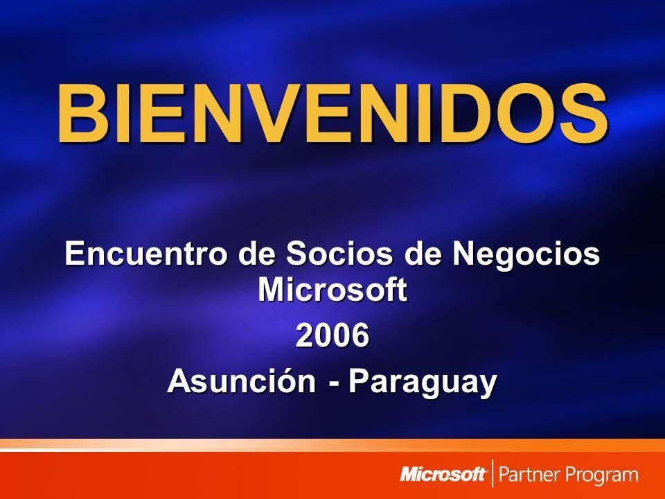 BIENVENIDOS Encuentro de Socios de Negocios Microsoft 2006 Asunción - Paraguay