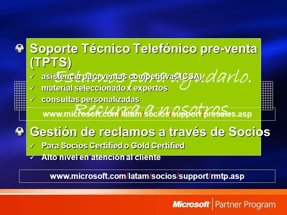 Soporte Estamos para ayudarlo. Recurra a nosotros. Soporte Técnico Telefónico pre-venta (TPTS) asistencia para ventas competitivas (CSA) asistencia pa