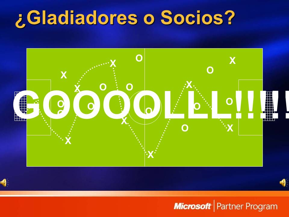¿Gladiadores o Socios? X O O O O O O OO O O O X X X X X X X X GOOOOLLL!!!!!