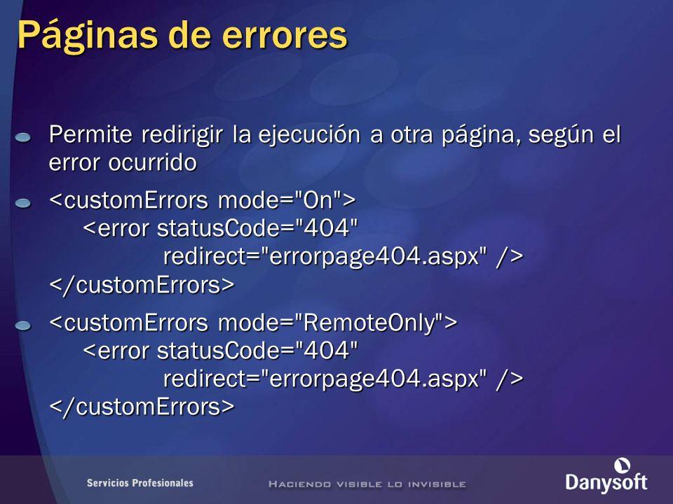 Páginas de errores Permite redirigir la ejecución a otra página, según el error ocurrido