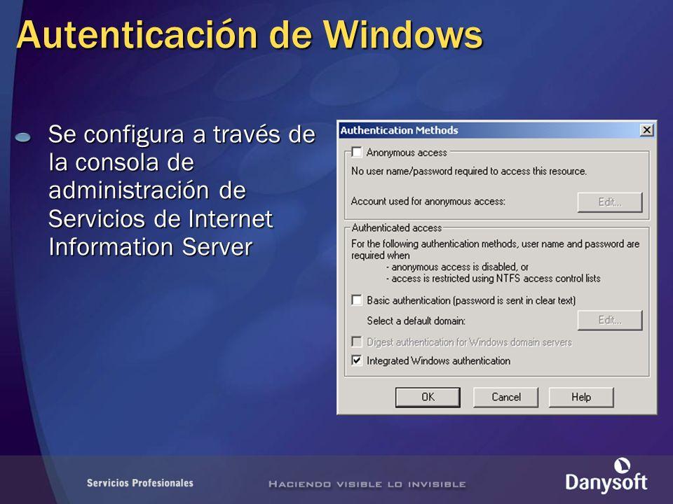 Autenticación de Windows Se configura a través de la consola de administración de Servicios de Internet Information Server