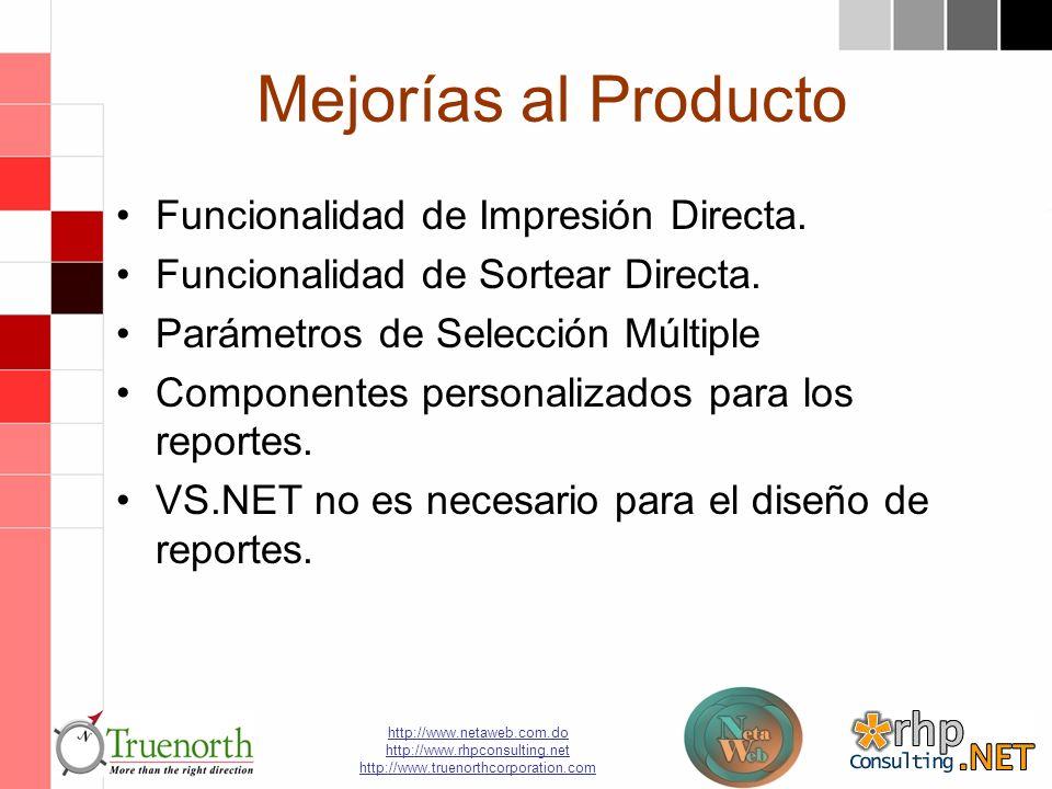 http://www.netaweb.com.do http://www.rhpconsulting.net http://www.truenorthcorporation.com Mejorías al Producto Funcionalidad de Impresión Directa.