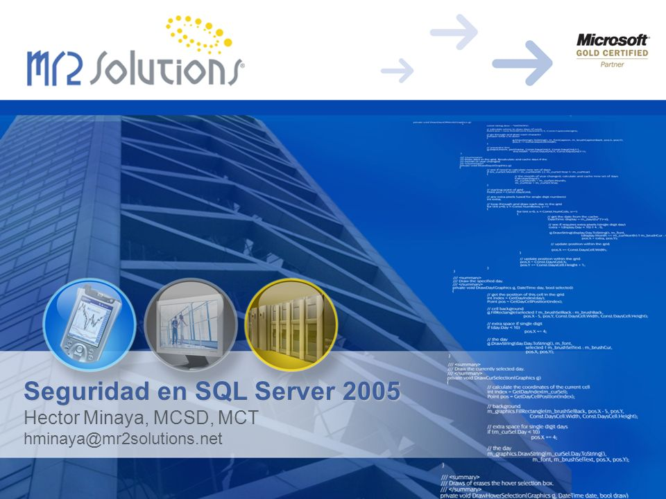 Seguridad en SQL Server 2005 Hector Minaya, MCSD, MCT hminaya@mr2solutions.net