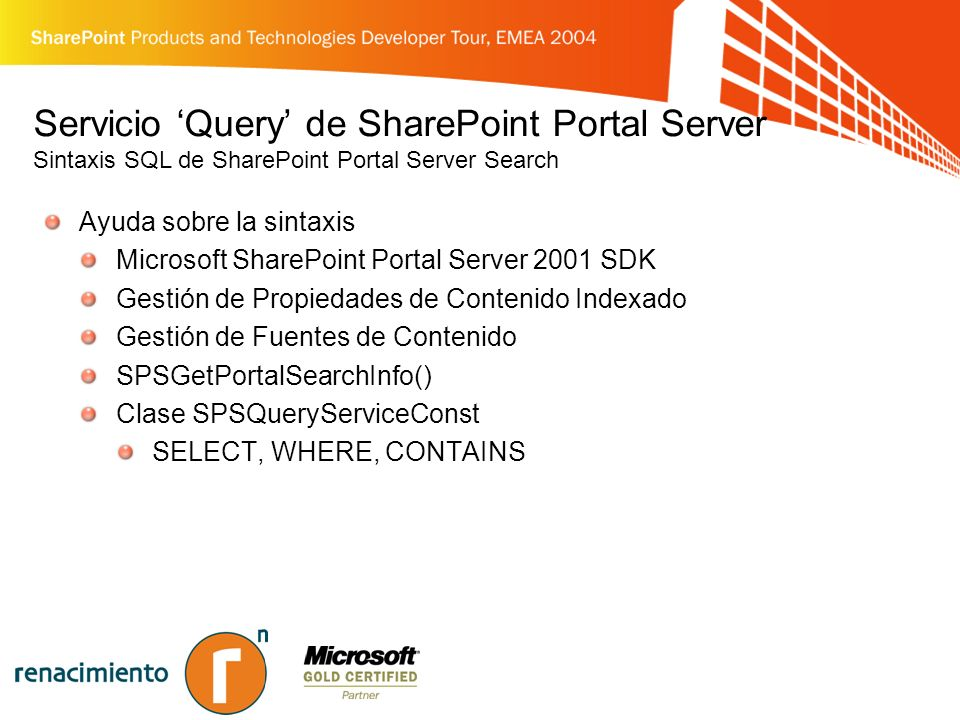 Servicio Query de SharePoint Portal Server Sintaxis SQL de SharePoint Portal Server Search Ayuda sobre la sintaxis Microsoft SharePoint Portal Server