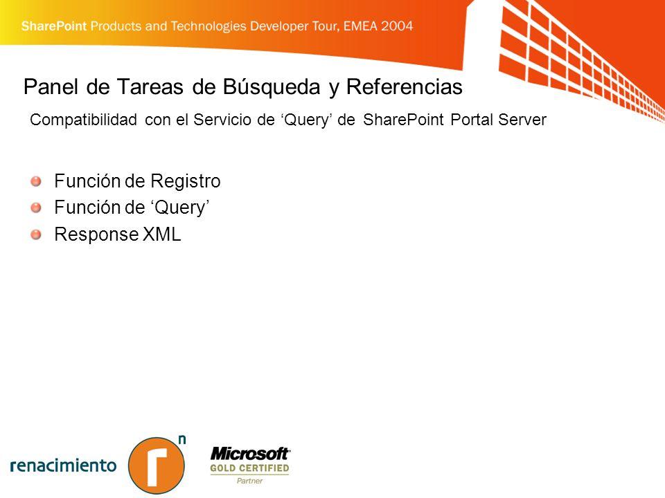 Panel de Tareas de Búsqueda y Referencias Compatibilidad con el Servicio de Query de SharePoint Portal Server Función de Registro Función de Query Response XML