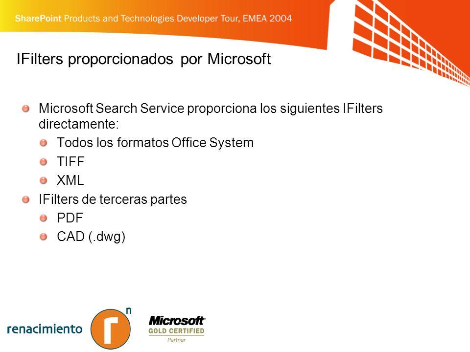 IFilters proporcionados por Microsoft Microsoft Search Service proporciona los siguientes IFilters directamente: Todos los formatos Office System TIFF XML IFilters de terceras partes PDF CAD (.dwg)