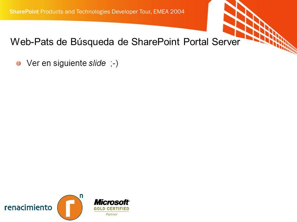 Web-Pats de Búsqueda de SharePoint Portal Server Ver en siguiente slide ;-)