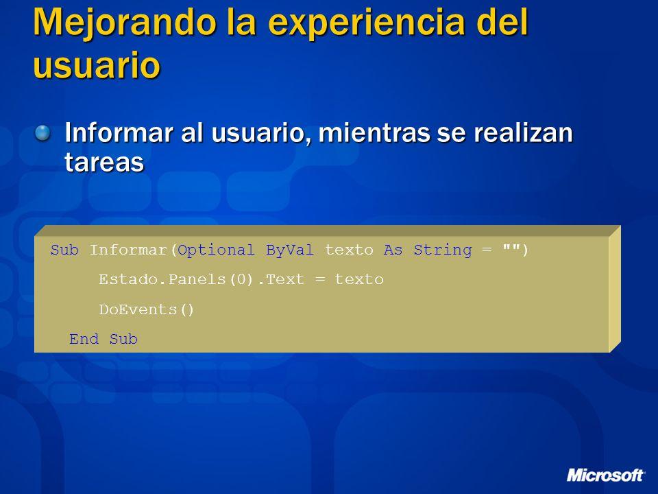 Mejorando la experiencia del usuario Informar al usuario, mientras se realizan tareas Sub Informar(Optional ByVal texto As String =