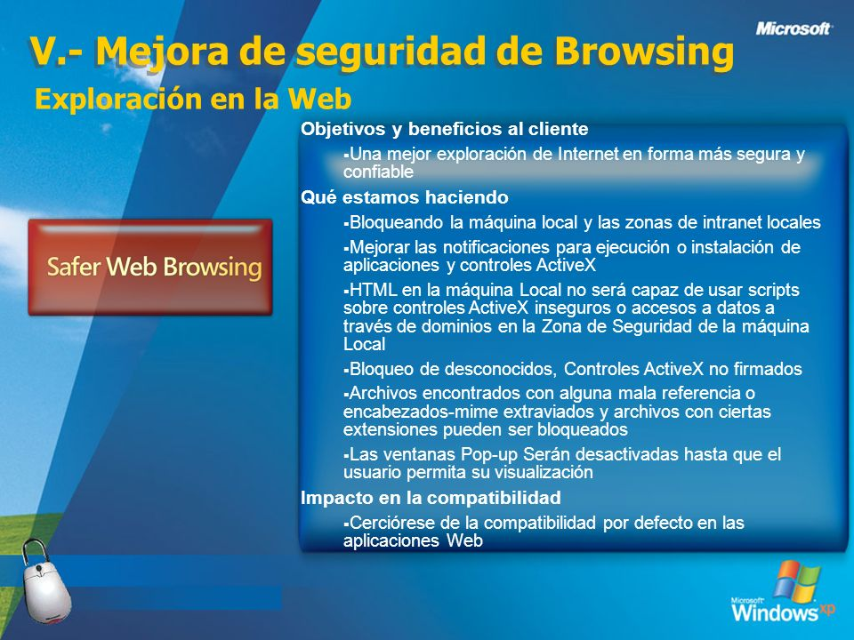 V.- Mejora de seguridad de Browsing Exploración en la Web Objetivos y beneficios al cliente Una mejor exploración de Internet en forma más segura y co
