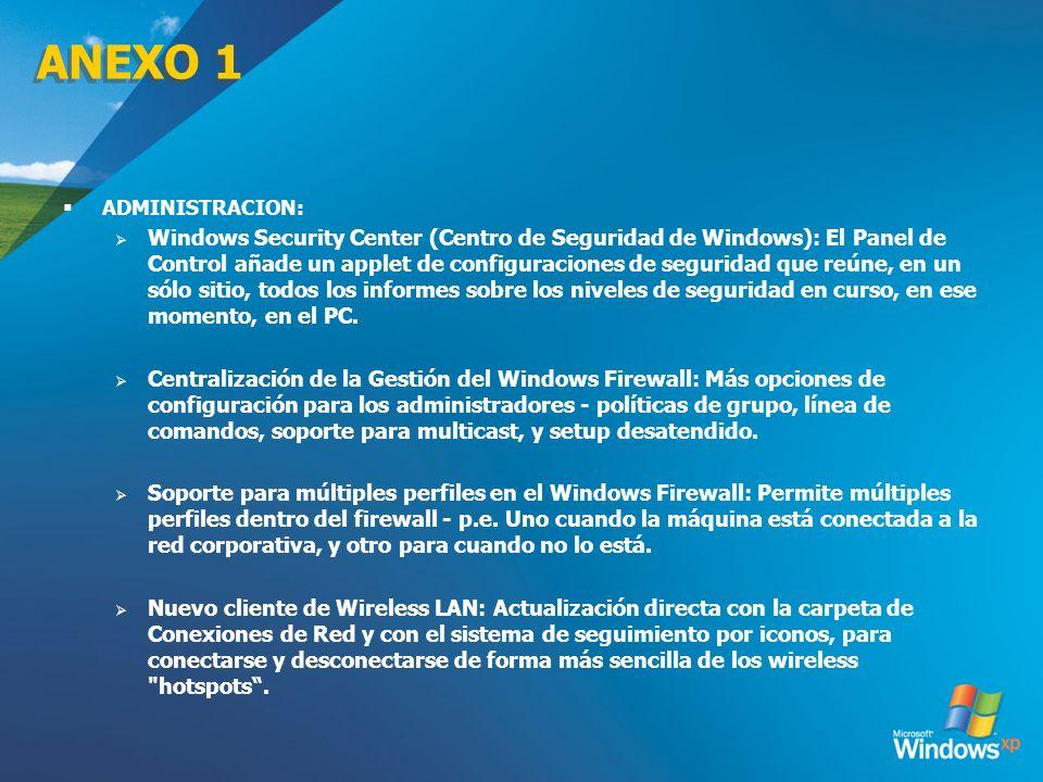 ANEXO 1 ADMINISTRACION: Windows Security Center (Centro de Seguridad de Windows): El Panel de Control añade un applet de configuraciones de seguridad