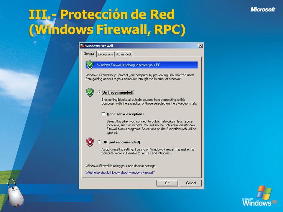 III.- Protección de Red (Windows Firewall, RPC)
