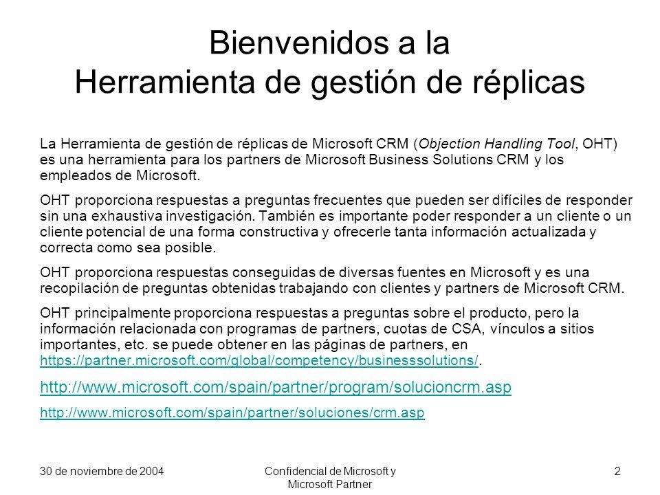 30 de noviembre de 2004Confidencial de Microsoft y Microsoft Partner 2 Bienvenidos a la Herramienta de gestión de réplicas La Herramienta de gestión d