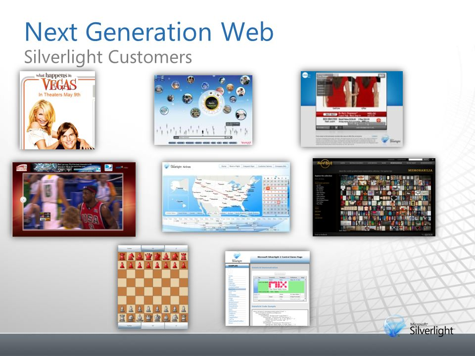 Next Generation Web Silverlight Customers