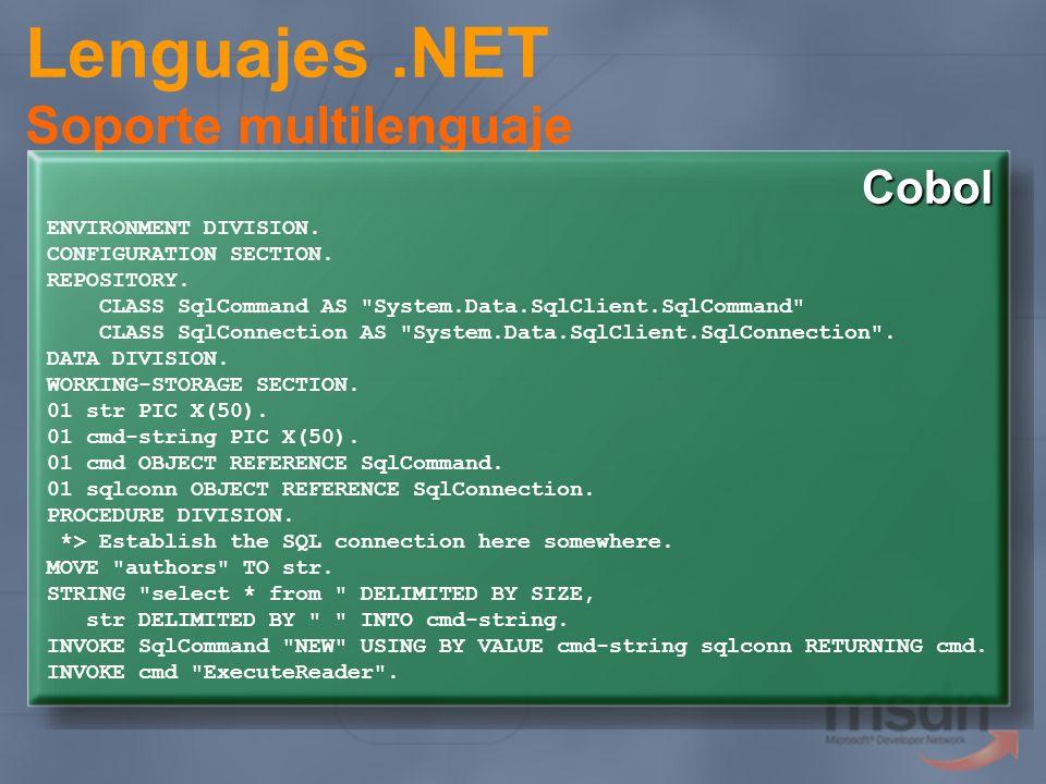 Lenguajes.NET Soporte multilenguaje ENVIRONMENT DIVISION. CONFIGURATION SECTION. REPOSITORY. CLASS SqlCommand AS