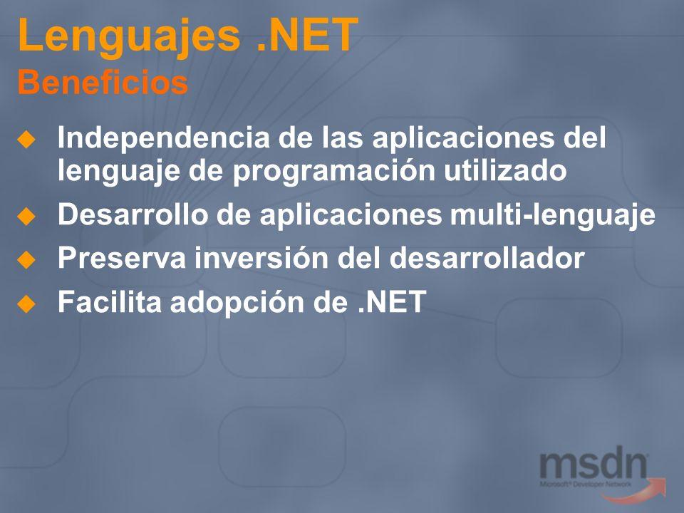 Independencia de las aplicaciones del lenguaje de programación utilizado Desarrollo de aplicaciones multi-lenguaje Preserva inversión del desarrollado