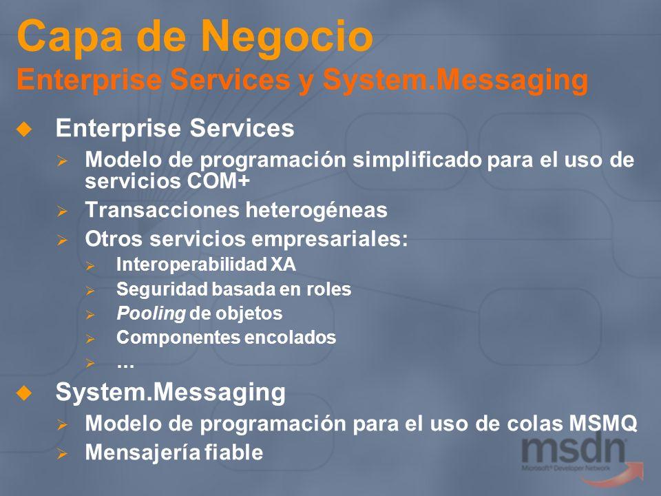 Capa de Negocio Enterprise Services y System.Messaging Enterprise Services Modelo de programación simplificado para el uso de servicios COM+ Transacci