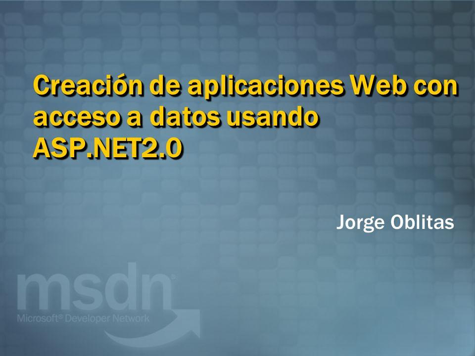 Jorge Oblitas Creación de aplicaciones Web con acceso a datos usando ASP.NET2.0