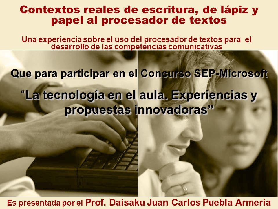 Contextos reales de escritura, de lápiz y papel al procesador de textos Una experiencia sobre el uso del procesador de textos para el desarrollo de la