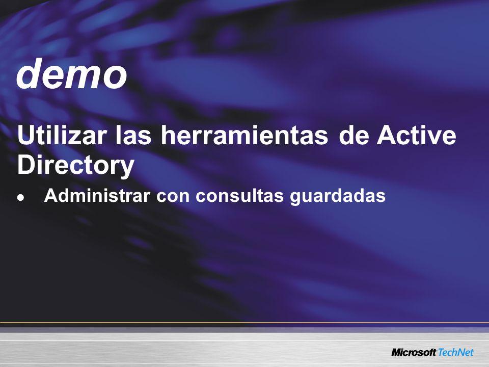 Demo Utilizar las herramientas de Active Directory Administrar con consultas guardadas demo