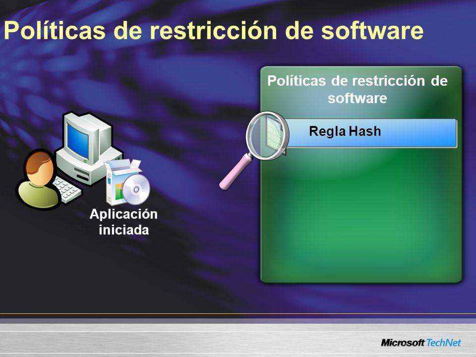 Políticas de restricción de software Aplicación iniciada Regla Hash