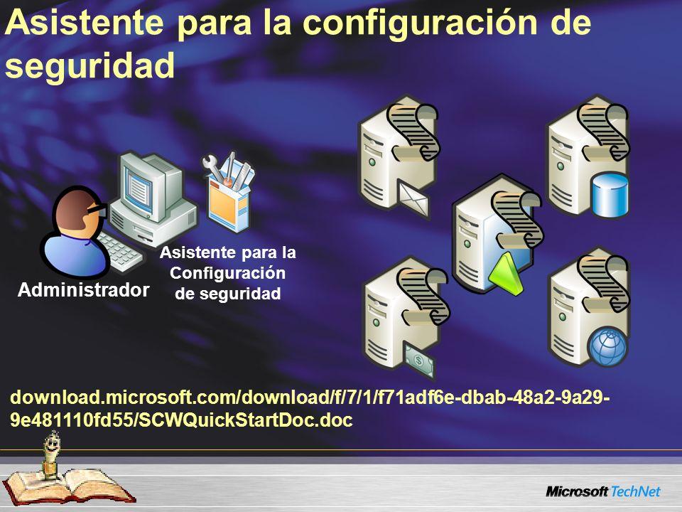 Asistente para la configuración de seguridad Asistente para la Configuración de seguridad download.microsoft.com/download/f/7/1/f71adf6e-dbab-48a2-9a29- 9e481110fd55/SCWQuickStartDoc.doc Administrador