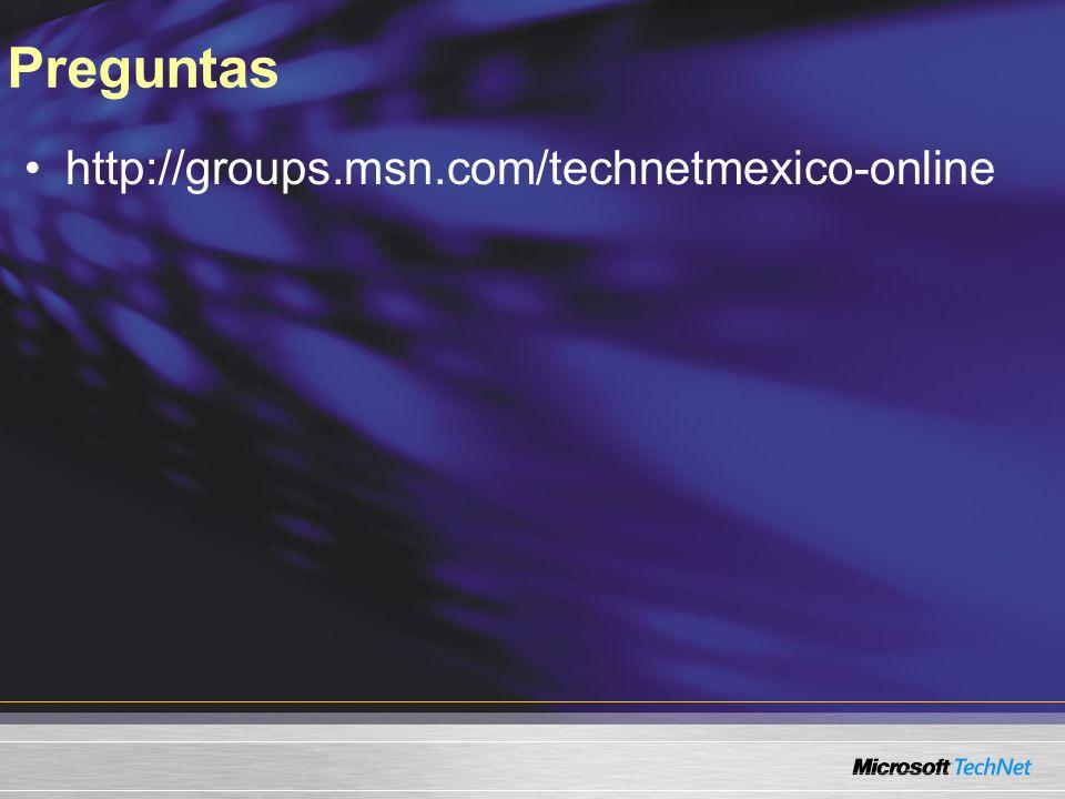 Preguntas http://groups.msn.com/technetmexico-online