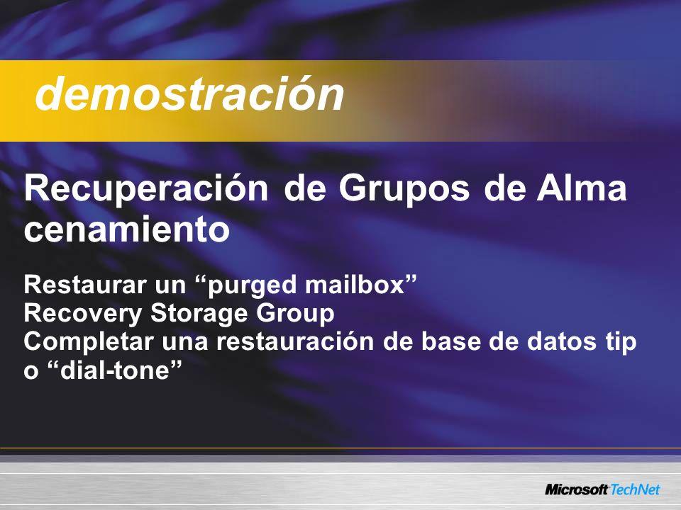 Recuperación de Grupos de Alma cenamiento Restaurar un purged mailbox Recovery Storage Group Completar una restauración de base de datos tip o dial-tone demostración