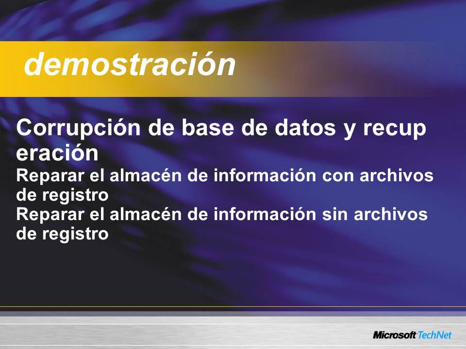 Corrupción de base de datos y recup eración Reparar el almacén de información con archivos de registro Reparar el almacén de información sin archivos