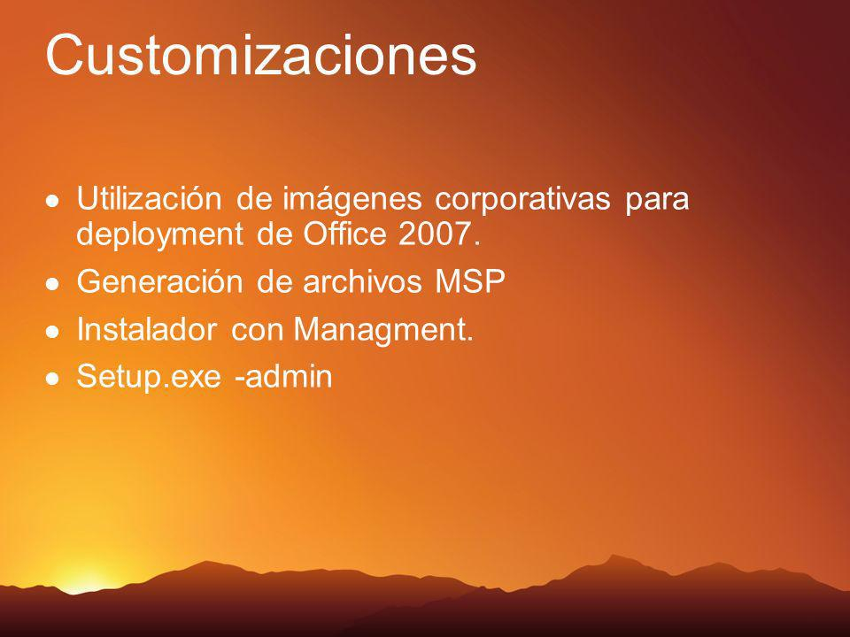 Customizaciones Utilización de imágenes corporativas para deployment de Office 2007.
