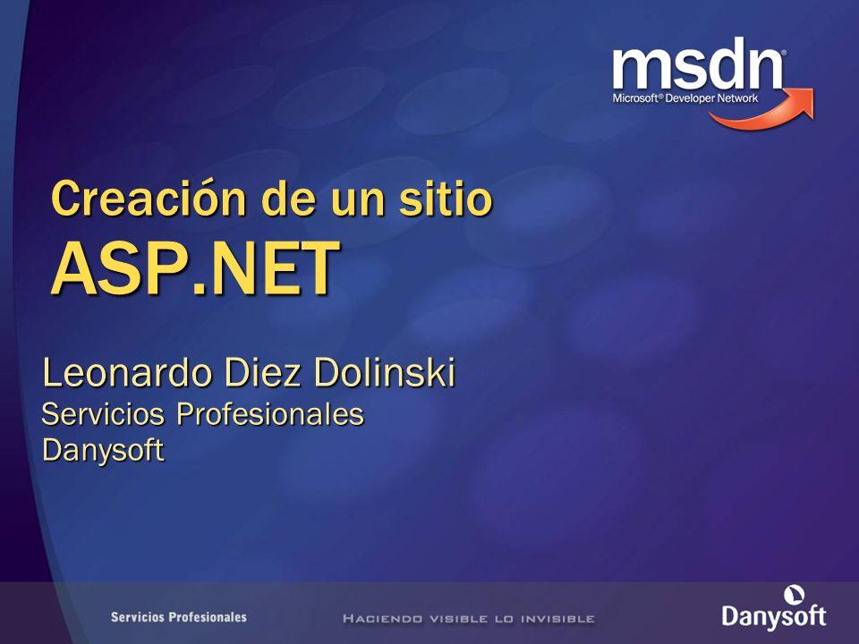 Creación de un sitio ASP.NET Leonardo Diez Dolinski Servicios Profesionales Danysoft
