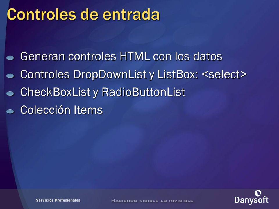 Controles de entrada Generan controles HTML con los datos Controles DropDownList y ListBox: Controles DropDownList y ListBox: CheckBoxList y RadioButtonList Colección Items
