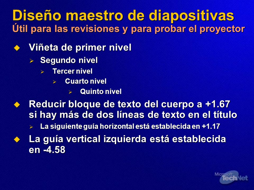 Diseño maestro de diapositivas Útil para las revisiones y para probar el proyector Viñeta de primer nivel Viñeta de primer nivel Segundo nivel Segundo