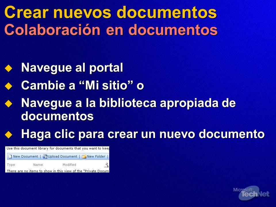 Crear nuevos documentos Colaboración en documentos Navegue al portal Navegue al portal Cambie a Mi sitio o Cambie a Mi sitio o Navegue a la biblioteca