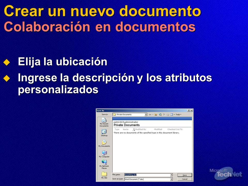 Crear un nuevo documento Colaboración en documentos Elija la ubicación Elija la ubicación Ingrese la descripción y los atributos personalizados Ingres