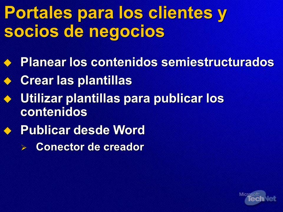 Portales para los clientes y socios de negocios Planear los contenidos semiestructurados Planear los contenidos semiestructurados Crear las plantillas