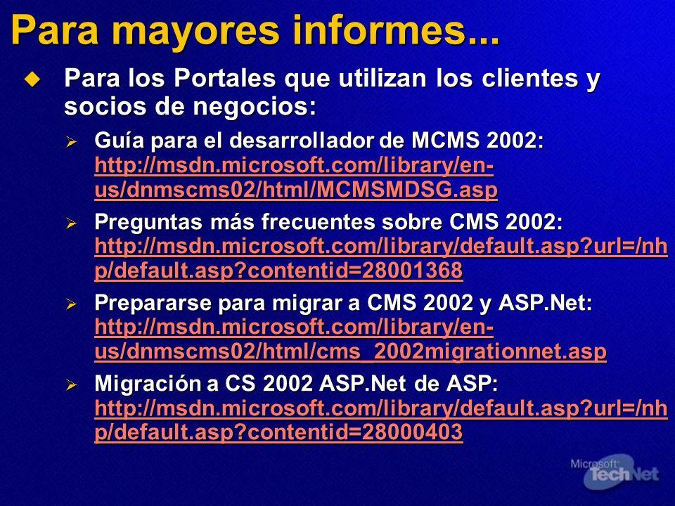 Para mayores informes... Para los Portales que utilizan los clientes y socios de negocios: Para los Portales que utilizan los clientes y socios de neg